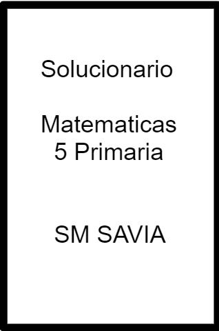 Solucionario Matematicas 5 Primaria SM SAVIA PDF